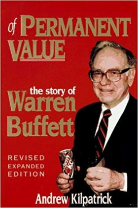 OF PERMANENT VALUE THE STORY OF WARREN BUFFETT (HB)