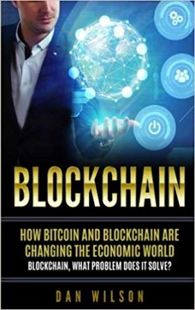 Blockchain: How Bitcoin and Blockchain Are Changing the Economic World. Blockchain, What Problem Does It Solve